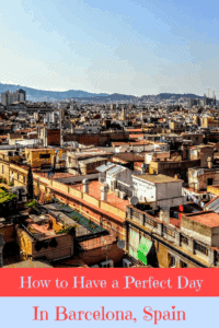A Perfect 24 Hours in Barcelona Spain