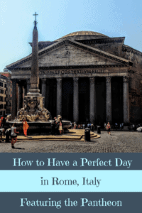 A Perfect 24 Hours in Rome and the Pantheon