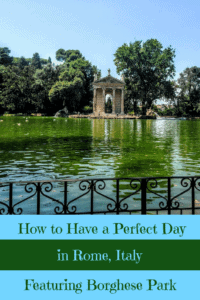 A Perfect 24 Hours in Rome and Borghese Park