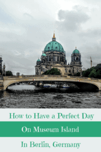 A Perfect 24 Hours in Berlin and Museum Island