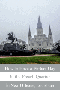 A Perfect 24 Hours in the French Quarter in New Orleans