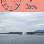 A Perfect 24 Hours in Geneva, Switzerland 1