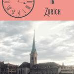 A Perfect 24 Hours in Zurich, Switzerland 1