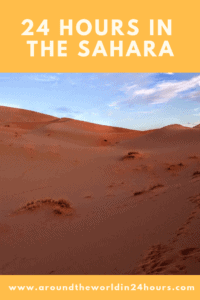 A Perfect 24 Hours in the Sahara Desert, Morocco