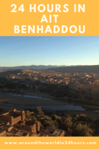 A Perfect 24 Hours in Ait Benhaddou, Morocco