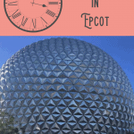 Epcot Itinerary: A Perfect 24 Hours 1