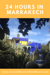 A Perfect 24 Hours in Marrakech with the Jardin Majorelle