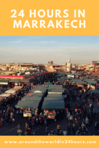 A Perfect 24 Hours in Marrakech, Morocco