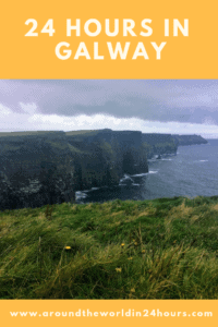 A Perfect 24 Hours in Galway, Ireland with the Cliffs of Moher