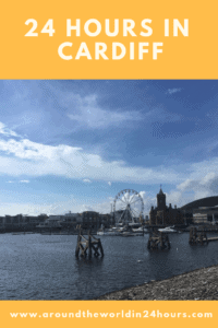 A Perfect 24 Hours in Cardiff, Wales with Cardiff Bay