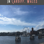 A Perfect One Day in Cardiff Itinerary 2