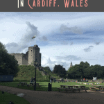 A Perfect 24 Hours in Cardiff, Wales 2