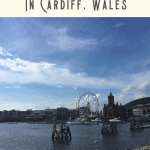 A Perfect One Day in Cardiff Itinerary 3