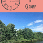 A Perfect One Day in Cardiff Itinerary 1
