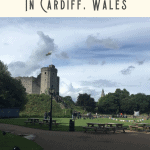 A Perfect 24 Hours in Cardiff, Wales 3