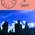 A Perfect 24 Hours in Cardiff, Wales 1
