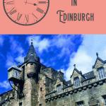 A Perfect 24 Hours in Edinburgh, Scotland 1