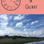 A Perfect 24 Hours in Galway Itinerary 1