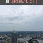 A Perfect One Day in Cincinnati Itinerary 2