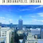A Perfect 24 Hours in Indianapolis, Indiana 2