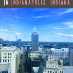 A Perfect 24 Hours in Indianapolis, Indiana 1