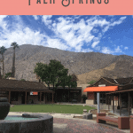 A Perfect 24 Hours in Palm Springs, California 1