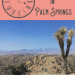 A Perfect One Day in Palm Springs Itinerary 1