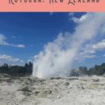 A Perfect One Day in Rotorua Itinerary
