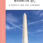 A Perfect Washington DC Itinerary 1