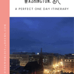 A Perfect 24 Hours in Washington DC 1