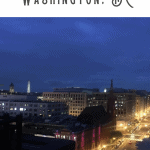 A Perfect 24 Hours in Washington DC 3