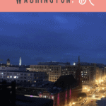 A Perfect 24 Hours in Washington DC