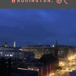 A Perfect 24 Hours in Washington DC 2
