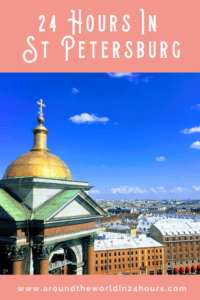 A Perfect 24 Hours in St Petersburg, Russia with the Hermitage Museum