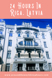 A Perfect 24 Hours in Riga, Latvia