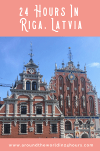 A Perfect 24 Hours in Riga, Latvia with Riga Old Town
