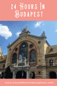 A Perfect 24 Hours in Budapest, Hungary