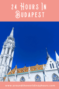 A Perfect 24 Hours in Budapest, Hungary with the Castle District