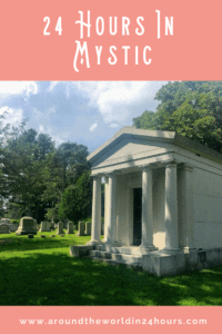 A Perfect 24 Hours in Mystic, Connecticut