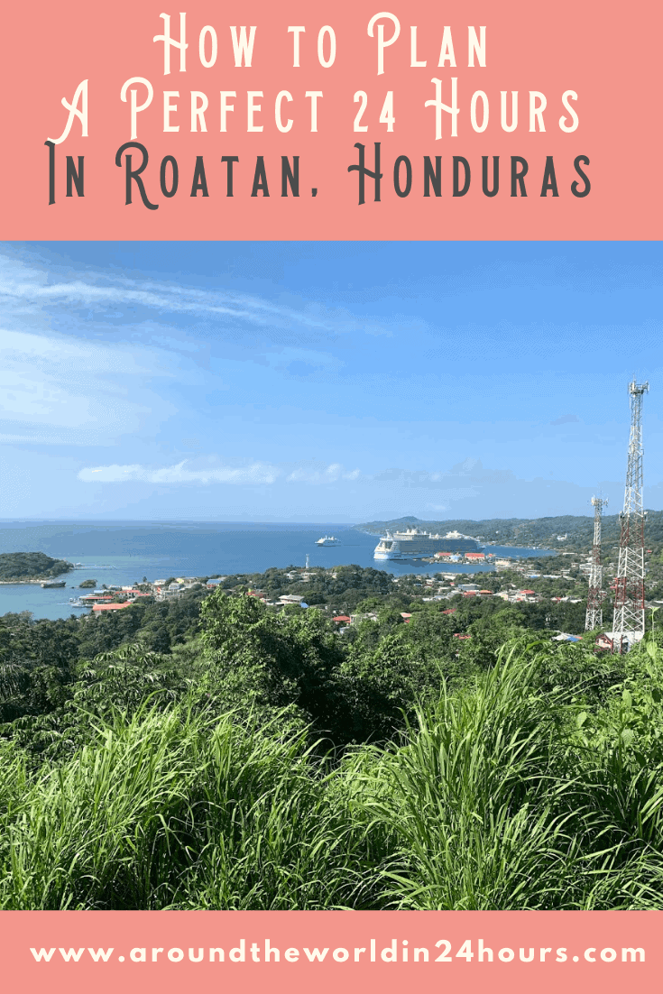 A Perfect 24 Hours in Roatan Port