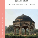 A Perfect 24 Hours in Delhi, India 1