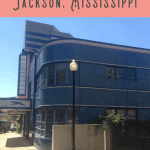 24 Hours: Things to Do in Jackson MS