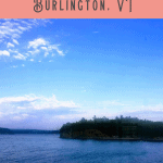 A Perfect 24 Hours: Burlington Tour