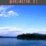 A Perfect 24 Hours: Burlington Tour 3