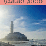 A Perfect 24 Hours in Casablanca, Morocco: Things to Do