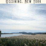 Things to Do in Ossining NY and Croton-on-Hudson: A Perfect 24 Hours 4