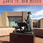 A Perfect One Day in Santa Fe Itinerary 1