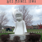 Best Things to See in Des Moines: A Perfect 24 Hours