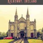 Best Things to Do in Kilkenny Ireland: A Perfect 24 Hours 1