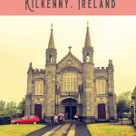 Best Things to Do in Kilkenny Ireland: A Perfect 24 Hours